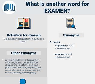 examen, synonym examen, another word for examen, words like examen, thesaurus examen