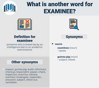 examinee, synonym examinee, another word for examinee, words like examinee, thesaurus examinee