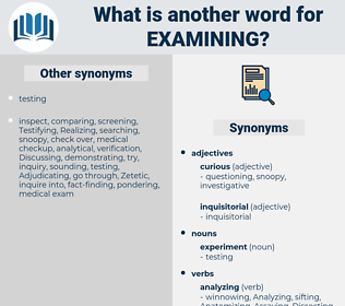 Examining, synonym Examining, another word for Examining, words like Examining, thesaurus Examining