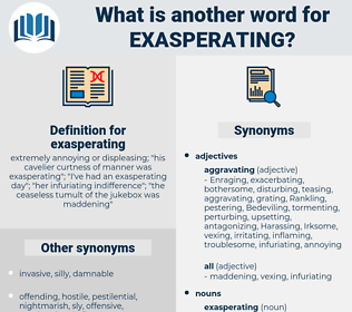 exasperating, synonym exasperating, another word for exasperating, words like exasperating, thesaurus exasperating