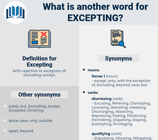 Excepting, synonym Excepting, another word for Excepting, words like Excepting, thesaurus Excepting