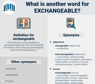 exchangeable, synonym exchangeable, another word for exchangeable, words like exchangeable, thesaurus exchangeable