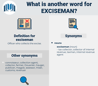 exciseman, synonym exciseman, another word for exciseman, words like exciseman, thesaurus exciseman