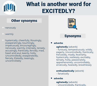 excitedly, synonym excitedly, another word for excitedly, words like excitedly, thesaurus excitedly