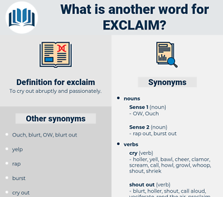 exclaim, synonym exclaim, another word for exclaim, words like exclaim, thesaurus exclaim