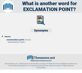 exclamation point, synonym exclamation point, another word for exclamation point, words like exclamation point, thesaurus exclamation point
