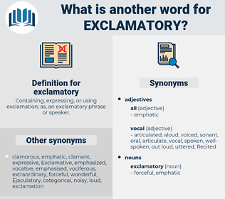 exclamatory, synonym exclamatory, another word for exclamatory, words like exclamatory, thesaurus exclamatory