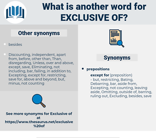 exclusive of, synonym exclusive of, another word for exclusive of, words like exclusive of, thesaurus exclusive of