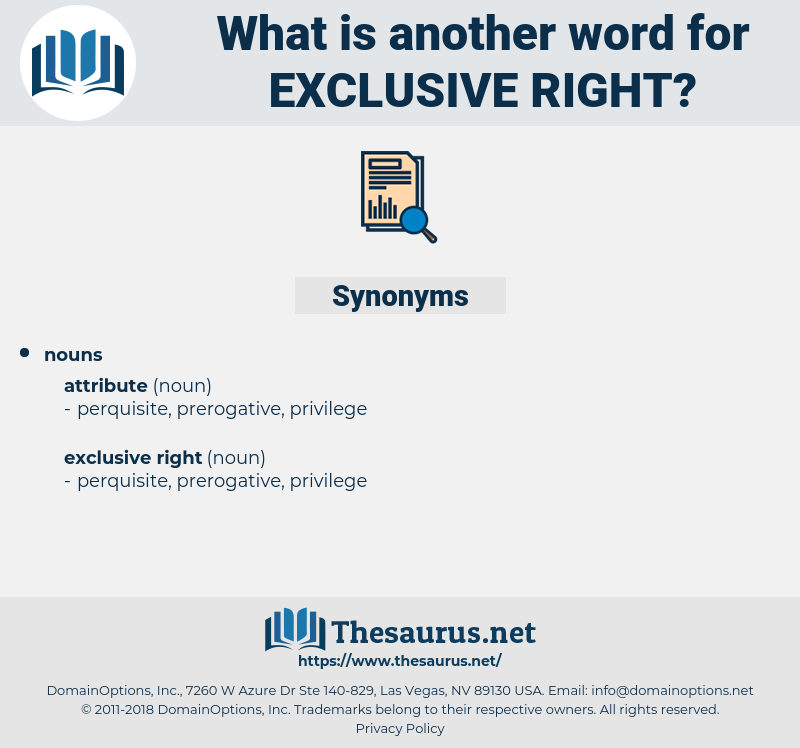 exclusive right, synonym exclusive right, another word for exclusive right, words like exclusive right, thesaurus exclusive right