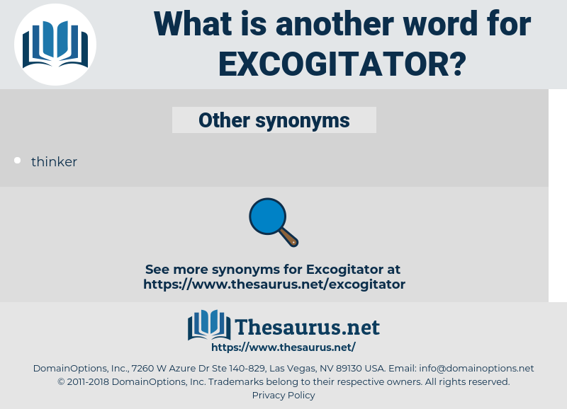 excogitator, synonym excogitator, another word for excogitator, words like excogitator, thesaurus excogitator