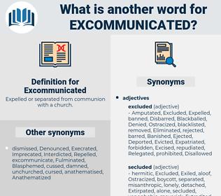 Excommunicated, synonym Excommunicated, another word for Excommunicated, words like Excommunicated, thesaurus Excommunicated