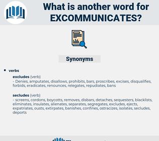 excommunicates, synonym excommunicates, another word for excommunicates, words like excommunicates, thesaurus excommunicates