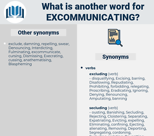 Excommunicating, synonym Excommunicating, another word for Excommunicating, words like Excommunicating, thesaurus Excommunicating