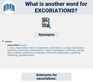 excoriations, synonym excoriations, another word for excoriations, words like excoriations, thesaurus excoriations