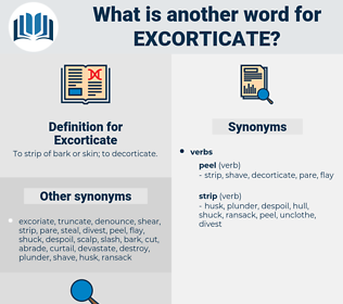Excorticate, synonym Excorticate, another word for Excorticate, words like Excorticate, thesaurus Excorticate