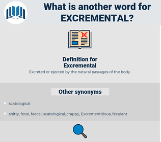 Excremental, synonym Excremental, another word for Excremental, words like Excremental, thesaurus Excremental
