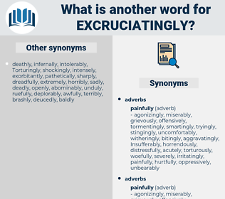 excruciatingly, synonym excruciatingly, another word for excruciatingly, words like excruciatingly, thesaurus excruciatingly