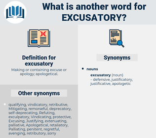 excusatory, synonym excusatory, another word for excusatory, words like excusatory, thesaurus excusatory