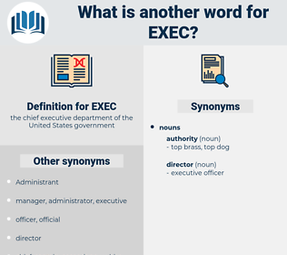 EXEC, synonym EXEC, another word for EXEC, words like EXEC, thesaurus EXEC