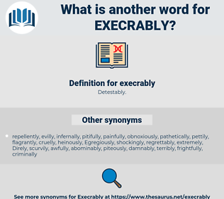 execrably, synonym execrably, another word for execrably, words like execrably, thesaurus execrably