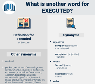 executed, synonym executed, another word for executed, words like executed, thesaurus executed