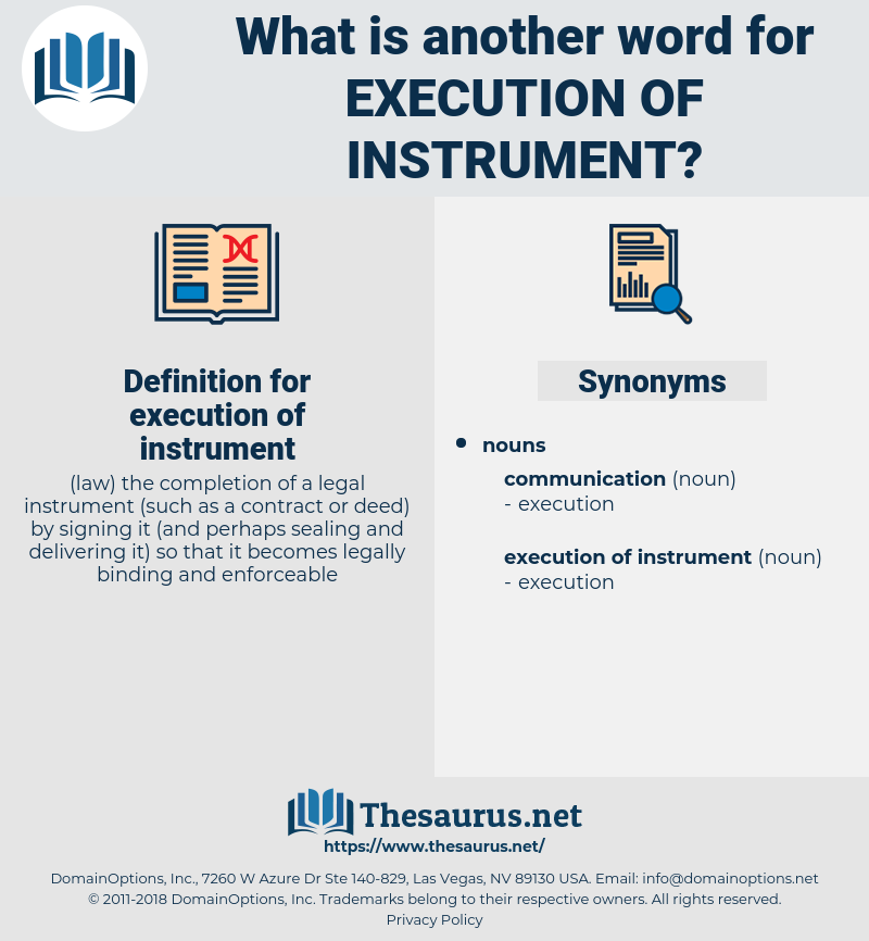 execution of instrument, synonym execution of instrument, another word for execution of instrument, words like execution of instrument, thesaurus execution of instrument