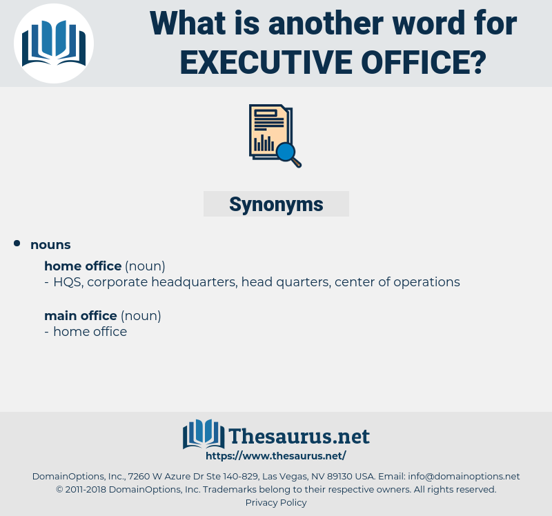 executive office, synonym executive office, another word for executive office, words like executive office, thesaurus executive office