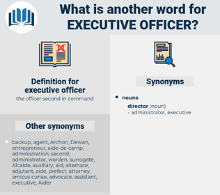 executive officer, synonym executive officer, another word for executive officer, words like executive officer, thesaurus executive officer