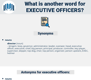 executive officers, synonym executive officers, another word for executive officers, words like executive officers, thesaurus executive officers