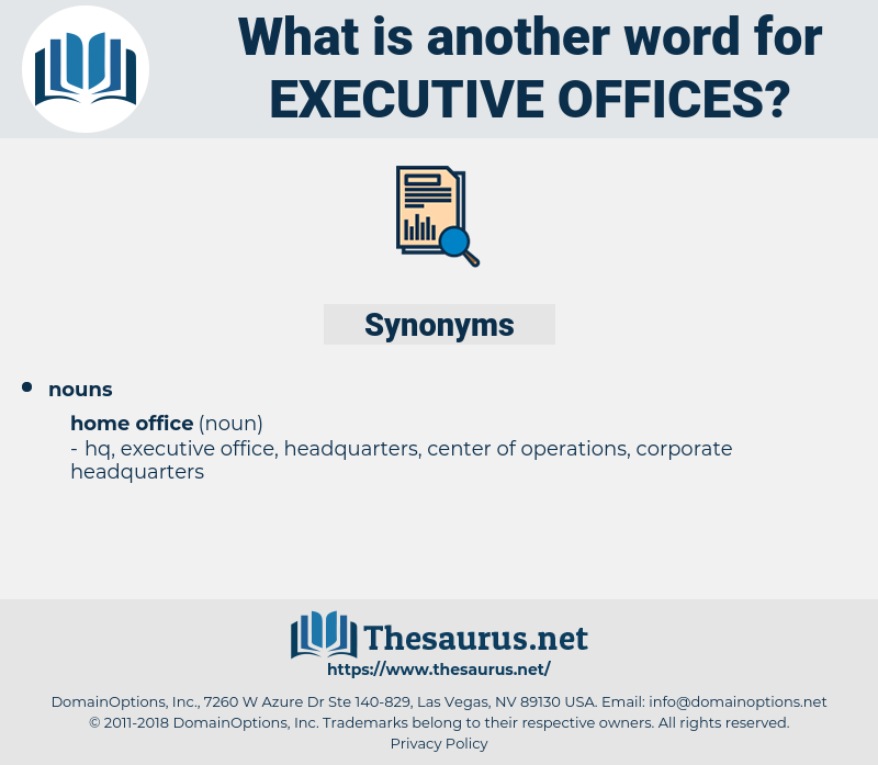 executive offices, synonym executive offices, another word for executive offices, words like executive offices, thesaurus executive offices