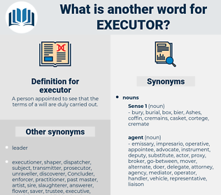 executor, synonym executor, another word for executor, words like executor, thesaurus executor