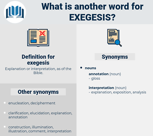 exegesis, synonym exegesis, another word for exegesis, words like exegesis, thesaurus exegesis