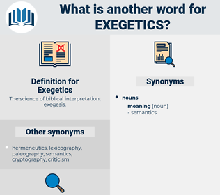 Exegetics, synonym Exegetics, another word for Exegetics, words like Exegetics, thesaurus Exegetics