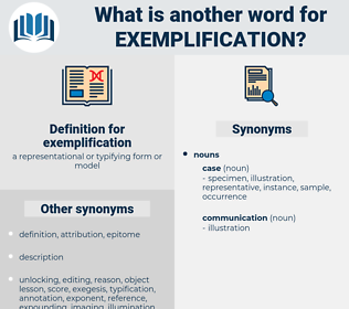 exemplification, synonym exemplification, another word for exemplification, words like exemplification, thesaurus exemplification
