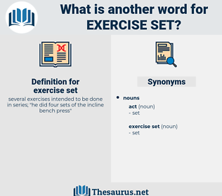 exercise set, synonym exercise set, another word for exercise set, words like exercise set, thesaurus exercise set