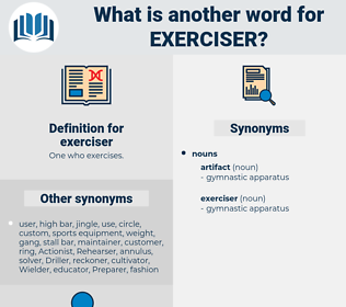 exerciser, synonym exerciser, another word for exerciser, words like exerciser, thesaurus exerciser