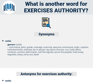 exercises authority, synonym exercises authority, another word for exercises authority, words like exercises authority, thesaurus exercises authority