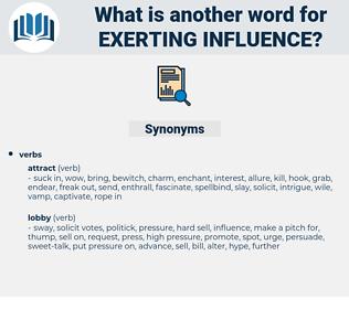 exerting influence, synonym exerting influence, another word for exerting influence, words like exerting influence, thesaurus exerting influence
