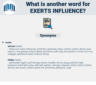exerts influence, synonym exerts influence, another word for exerts influence, words like exerts influence, thesaurus exerts influence