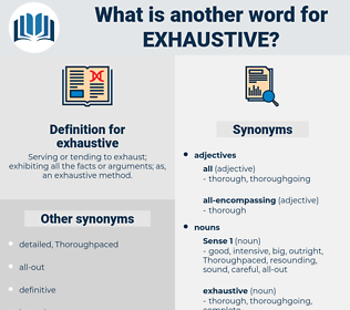 exhaustive, synonym exhaustive, another word for exhaustive, words like exhaustive, thesaurus exhaustive