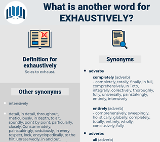 exhaustively, synonym exhaustively, another word for exhaustively, words like exhaustively, thesaurus exhaustively