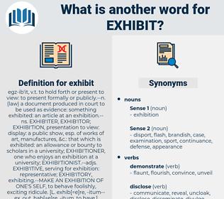 exhibit, synonym exhibit, another word for exhibit, words like exhibit, thesaurus exhibit
