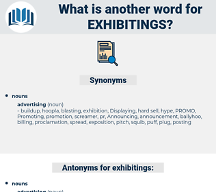 exhibitings, synonym exhibitings, another word for exhibitings, words like exhibitings, thesaurus exhibitings