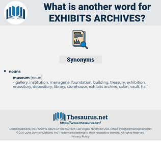 exhibits archives, synonym exhibits archives, another word for exhibits archives, words like exhibits archives, thesaurus exhibits archives