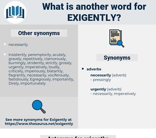 exigently, synonym exigently, another word for exigently, words like exigently, thesaurus exigently