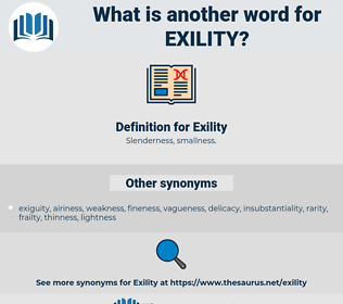 Exility, synonym Exility, another word for Exility, words like Exility, thesaurus Exility