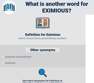 Eximious, synonym Eximious, another word for Eximious, words like Eximious, thesaurus Eximious
