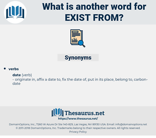 exist from, synonym exist from, another word for exist from, words like exist from, thesaurus exist from
