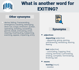exiting, synonym exiting, another word for exiting, words like exiting, thesaurus exiting