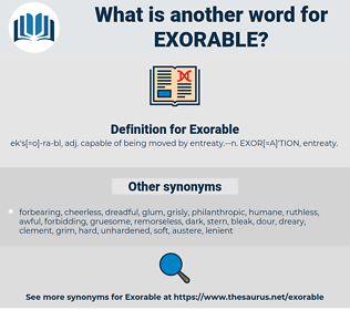 Exorable, synonym Exorable, another word for Exorable, words like Exorable, thesaurus Exorable